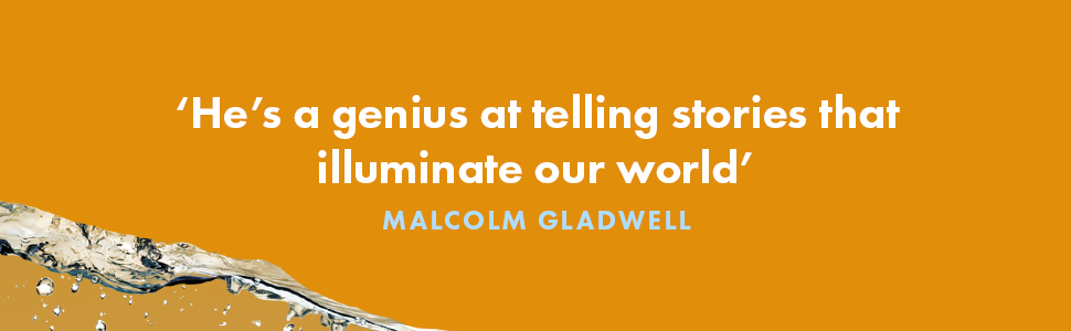 He's a genius at telling stories that illuminate our world - Malcolm Gladwell