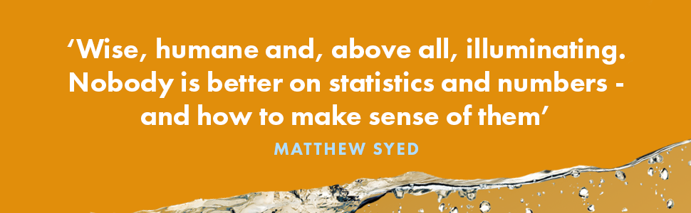 Wise, humane, and above all, illuminating. Nobody is better on statistics and numbers - and how to make sense of them. - Matthew Syed